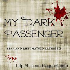 My Dark Passenger: Fear And Rheumatoid Arthritis