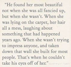 Most beautiful when she's taken down that wall that's there for everyone else