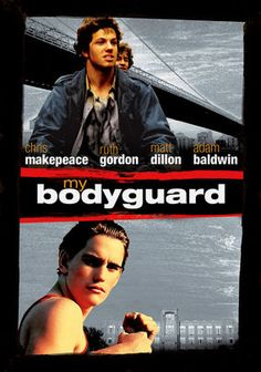 My Bodyguard (1980) A great movie.When a boy comes to a new school and gets harassed by a bully, he acquires the services of the school's most feared kid as a bodyguard. Chris Makepeace, Adam Baldwin, Matt Dillon...8a