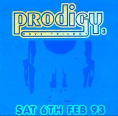 Prodigy 3 – Rave Trilogy : Saturday, 6 February 1993