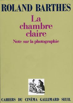 Barthes, Roland; La Chambre Claire: Note Sure la Photographi