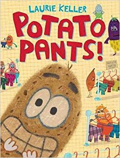 56c592e15398d by Laurie Keller (released October Potato is very excited to buy a pair of  pants on sale at Lance Vance's Fancy Pants Store, but when he sees  Eggplant, ...