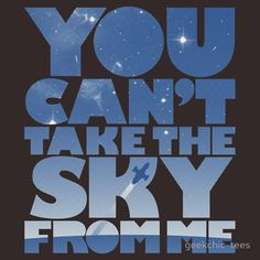 """""""You Can't Take The Sky"""" T-Shirts & Hoodies by geekchic tees 
