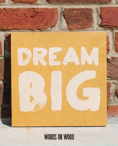 Dream Big Wooden Sign :: Don't forget to Dream Big :: Anything is possible. Nursery Wood Sign, Nursery Signs, Nursery Decor, Wooden Signs With Quotes, Wood Signs, Dream Big, Words On Wood, Boy Girl Room, Big Words