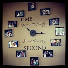 TIME spent with family is worth every SECOND Photo Clock Wall Art Idea.