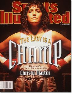 The lady is a champ: Christy Martin. The iconic American woman was the first professional female boxing world champion featured on the cover of Sports Illustrated magazine. She fought for Don King on the undercard of