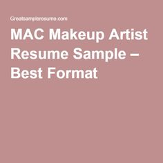 MAC Makeup Artist Resume Sample U2013 Best Format  Makeup Artist Resume Examples