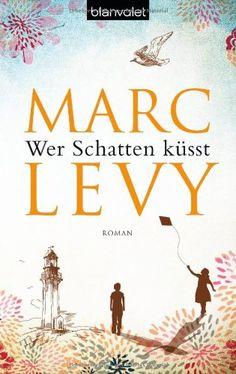 Wer Schatten küsst von Marc Levy