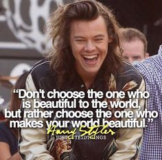 Well Niall makes my world very very beautiful so I chose him. Pinterest:@Ireneesl
