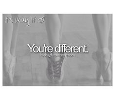 I'm different and im proud of it! Oh what? You don't like me? Then leave!