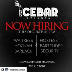#PSA SpreadTheWord #Repost @icebaratlanta For those inquiring... here you go! Experienced is required! Tuesday 12.26.17 6-10pm  #icebar #Atlanta #Hiring #Waitress #Bartender #Host #Hostess #Hookah #BarBack #Bartender #tips #Money #Party #Lifestyle #Work