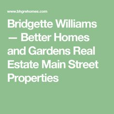 Bridgette Williams U2014 Better Homes And Gardens Real Estate Main Street  Properties