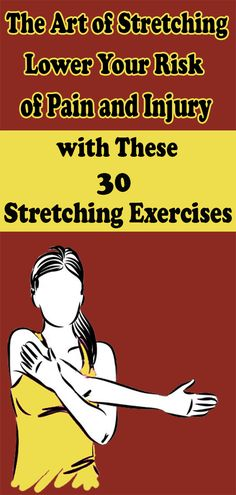 The Art of Stretching: Lower Your Risk of Pain and Injury with These 30 Stretching Exercises – Health Fitness Health And Fitness Tips, Fitness Diet, Yoga Fitness, Health And Wellness, Fitness Motivation, Fitness Exercises, Spa, Stretching Exercises, Stomach Exercises