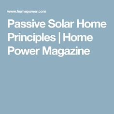 Passive Solar Home Principles | Home Power Magazine