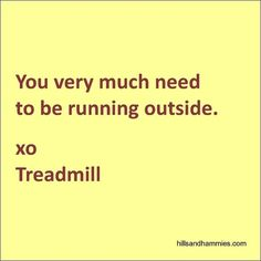 Yes, I have a total love/hate relationship with the treadmill, mostly hate.  It was great to get outside on the CVT trail with the hubby today!