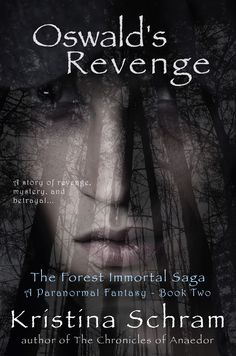 Book Two of the Forest Immortal Saga Trilogy, Oswald's Revenge...a story of revenge, mystery, and betrayal.