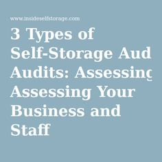 3 Types of Self-Storage Audits: Assessing Your Business and Staff