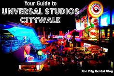 After the park gates close for the night, CityWalk at Universal Studios comes alive!  Read this guide to find the best places to eat, drink, and party at CityWalk!  |  The City Rental Blog