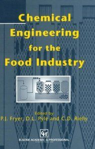 Amazon.com: Chemical Engineering for the Food Industry (Food Engineering Series) (9780412495007): D. Leo Pyle, Peter J. Fryer, Chris D. Reilly: Books