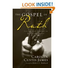 Amazon.com: The Gospel of Ruth: Loving God Enough to Break the Rules (9780310330851): Carolyn Custis James: Books