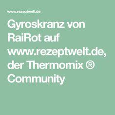 Gyroskranz von RaiRot auf www.rezeptwelt.de, der Thermomix ® Community
