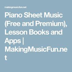 Piano Sheet Music (Free and Premium), Lesson Books and Apps | MakingMusicFun.net