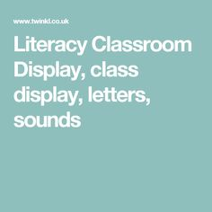 Literacy Classroom Display, class display, letters, sounds