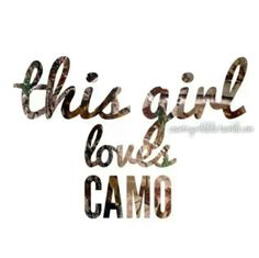 thats why one of my many nick names are camo girl but the dang boy cant remember my name so he calls me that Camo Quotes, Hunting Quotes, Funny Quotes, Qoutes, Smile Quotes, Song Quotes, Country Girl Life, Country Girl Quotes, Country Girls