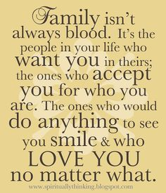 more than sayings: Family isn't always blood