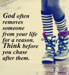 Image via We Heart It https://weheartit.com/entry/83163113/via/13802995 #god #life #quote #reason #saying #think #removes #chaseafterthem