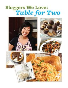 Blogger We Love: @Julie {Table for Two}. Read her answers to our BHGfood questions here: http://bhgfood.tumblr.com/post/26350667367/blogger-we-love-julie-chiou-of-table-for-two/?socsrc=bhgpin071312juliechiou