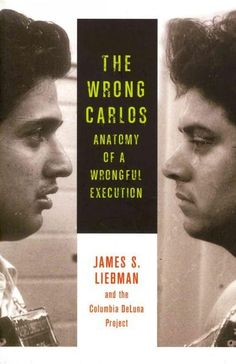 The Wrong Carlos: Anatomy of a Wrongful Execution