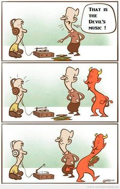 Beware of listening to the Devil's music