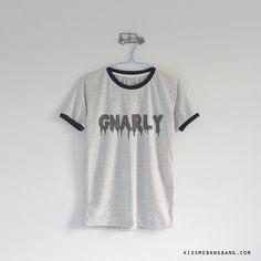 Gnarly Ringer Tee $13.99 ; Gnarly Shirt ; Humor ; ; #Tumblr ; #Hipster Teen Fashion ; Shop More Tumblr Graphic Tees