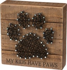My Kids Have Paws - String Art Plank Board Box Sign - 6-in