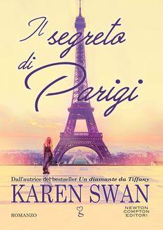 """29/06/2017 • Esce """"Il segreto di Parigi"""" di Karen Swan edito da Newton Compton Editori"""
