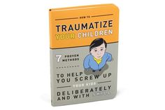 Relax and don't get mad - it's a humor book, mmkay?