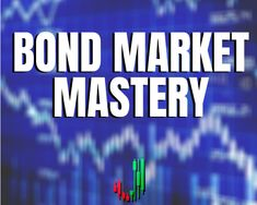 13 Bond Market Mastery Ideas Bond Market Financial Markets Marketing