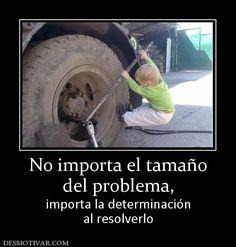 No+importa+el+tamaño+del+problema,++importa+la+determinación+al+resolverlo