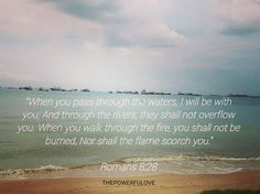 When you pass through the waters I will be with you; And through the rivers they shall not overflow you. When you walk through the fire you shall not be burned Nor shall the flame scorch you. Romans 8:28  #love #instagood #tbt #beautiful #photooftheday #justgoshot #peoplecreatives #quotesoftheday #quotes #alkitab #bible #biblequotes #bibleverse #l4l #instacool #positive #positivevibes  #positivethinking #jesus #motivasi #motivationalquotes #motivation #inspiration #inspiring #inspirasi…