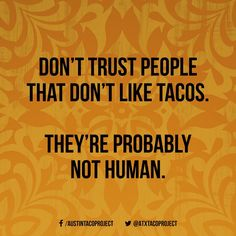 You can't trust robots. Taco Puns, Taco Humor, Taco Taco, Funny Signs, Funny Memes, Taco Restaurant, Taco Love, Dont Trust People, Tacos And Tequila