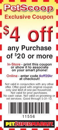 PetSupermarket.com | PetScoop!  $4 printable pet supermarket coupon. can be used at Petco too.