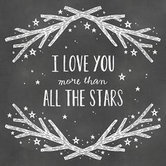 I Love You More Than All The Stars love quotes love quotes for her i love you quotes love quotes for him love quotes for your boyfriend teen love quotes love quotes for teens love quotes for you girlfriend Love You More Than, I Love You, My Love, Schneemann Party, Jhon Green, Jolie Phrase, Poster S, To Infinity And Beyond, Chalkboard Art