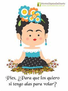 "FrasesWonkis: ""Pies ¿Para que los quiero si tengo alas para volar? -Frida Kahlo http://www.wonkis.com.ar/2013/11/fraseswonkis-frida-kahlo/"