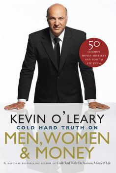 The Cold Hard Truth On Men, Women and Money - Kevin O'Leary