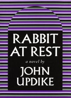 """1991 - Rabbit at Rest by John Updike - Ex-basketball player Harry """"Rabbit"""" Angstrom, now living in a Florida condominium, faces middle age, heart trouble, and a wife who has suddenly gone to work."""