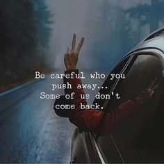 Positive Quotes : Be careful who you push away. - Hall Of Quotes Now Quotes, True Quotes, Great Quotes, Motivational Quotes, Inspirational Quotes, Talk To Me Quotes, Daily Quotes, Push Me Away Quotes, Pushing People Away Quotes