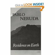 Residence on Earth (Residencia En La Tierra) -- English and Spanish Language Text by Pablo Neruda