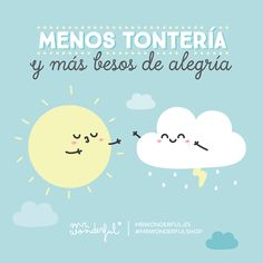 Anda, ven y plántame uno de esos. Less nonsense and more joyful kisses. Girly Quotes, Cute Quotes, Funny Quotes, Short Quotes, Love Is Sweet, Cute Love, Some Jokes, Love Phrases, Cheer Up