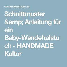 Schnittmuster & Anleitung für ein Baby-Wendehalstuch - HANDMADE Kultur